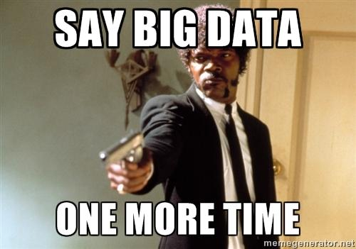 Say big data one more time